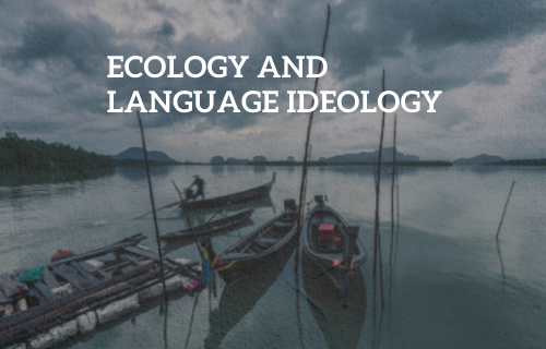 Ecology and Language Ideology: Making sense of the Tsunami in the Nicobar Islands