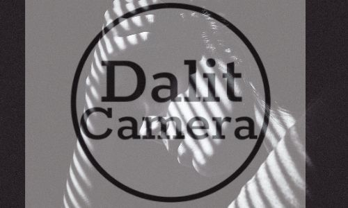The Making of Dalit Camera