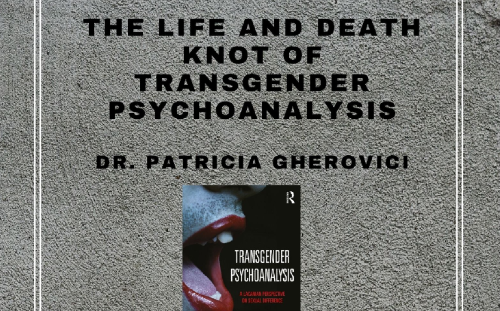 The Life and Death Knot of Transgender Psychoanalysis